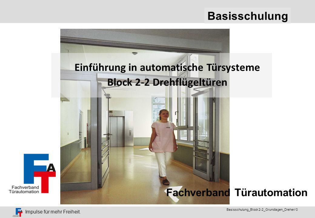 Einführung in automatische Türsysteme Block 2-2 Drehflügeltüren