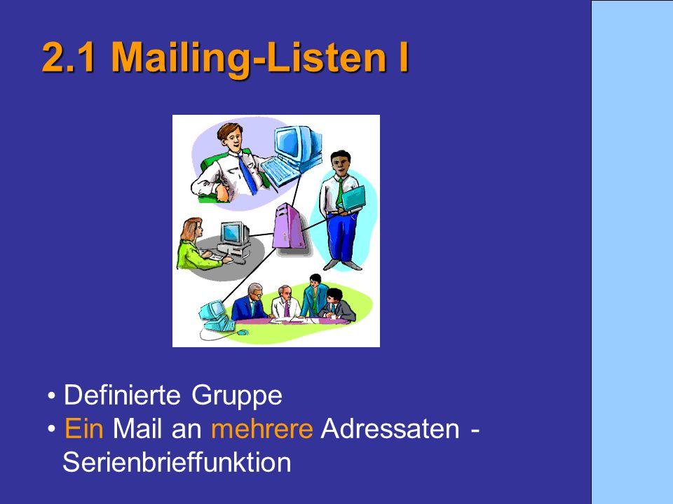 2.1 Mailing-Listen I Definierte Gruppe