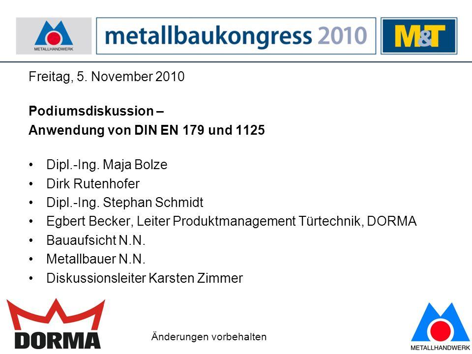 Anwendung von DIN EN 179 und 1125 Dipl.-Ing. Maja Bolze
