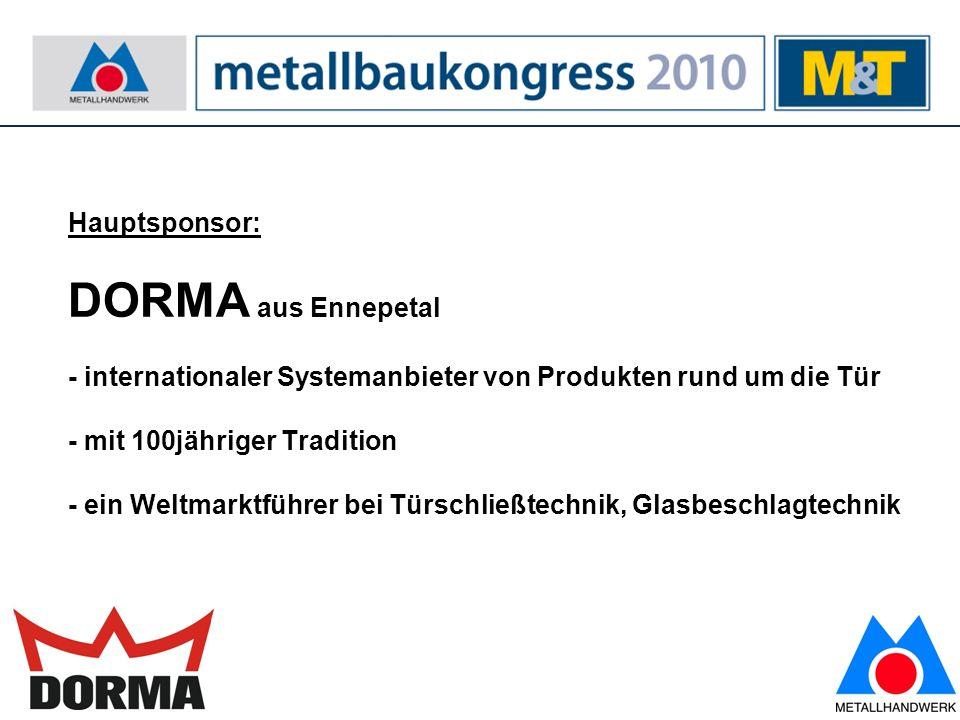 Hauptsponsor: DORMA aus Ennepetal - internationaler Systemanbieter von Produkten rund um die Tür - mit 100jähriger Tradition - ein Weltmarktführer bei Türschließtechnik, Glasbeschlagtechnik