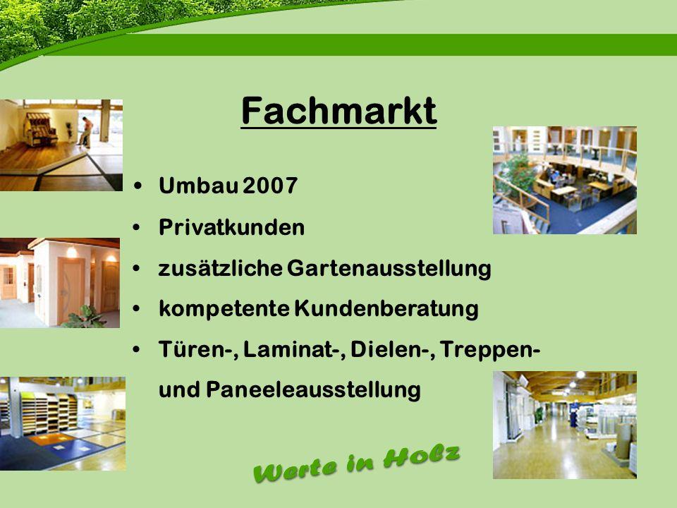Firmenvorstellung Fachmarkt Umbau 2007 Privatkunden
