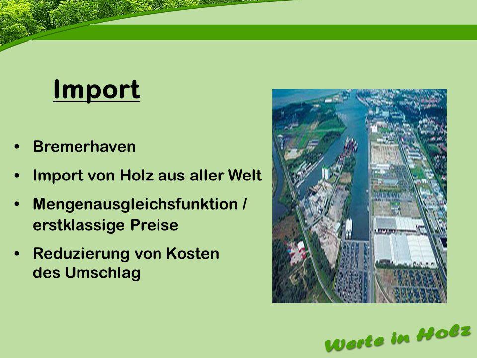 Firmenvorstellung Import Bremerhaven Import von Holz aus aller Welt