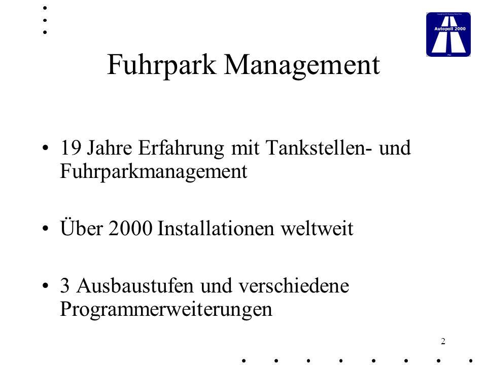Fuhrpark Management 19 Jahre Erfahrung mit Tankstellen- und Fuhrparkmanagement. Über 2000 Installationen weltweit.