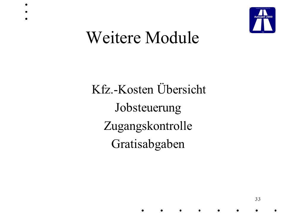 Weitere Module Kfz.-Kosten Übersicht Jobsteuerung Zugangskontrolle