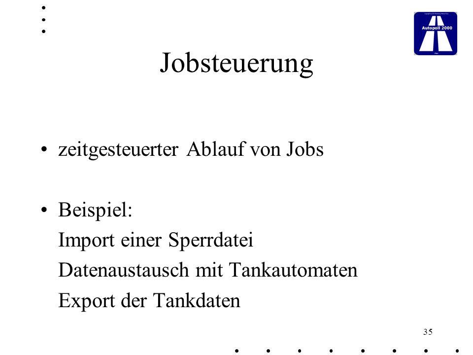 Jobsteuerung zeitgesteuerter Ablauf von Jobs Beispiel:
