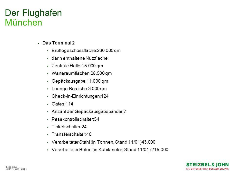 Der Flughafen München Das Terminal 2 Bruttogeschossfläche:260.000 qm