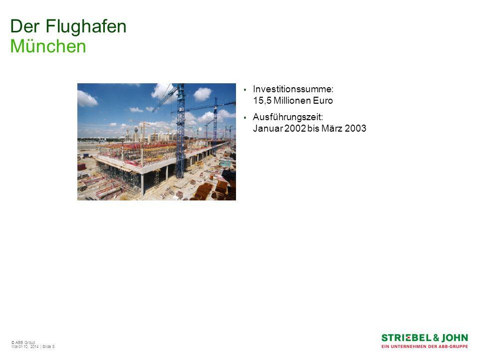 Der Flughafen München Investitionssumme: 15,5 Millionen Euro