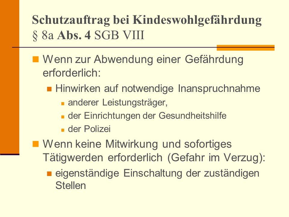 Schutzauftrag bei Kindeswohlgefährdung § 8a Abs. 4 SGB VIII