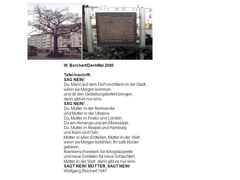 W. Borchert/DenkMal 2000 Tafel-Inschrift: