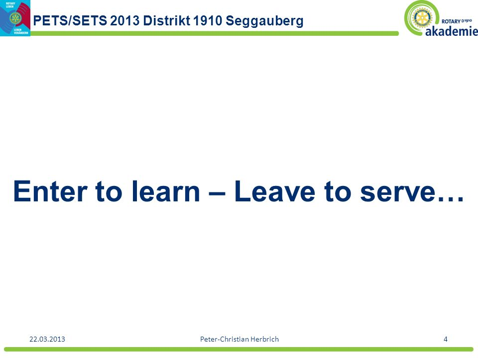 Enter to learn – Leave to serve…