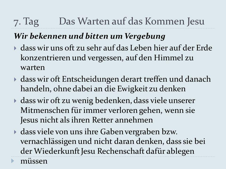 7. Tag Das Warten auf das Kommen Jesu