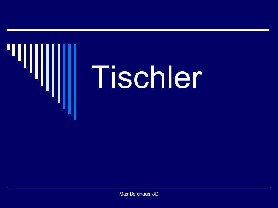 Tischler Max Berghaus, 8D