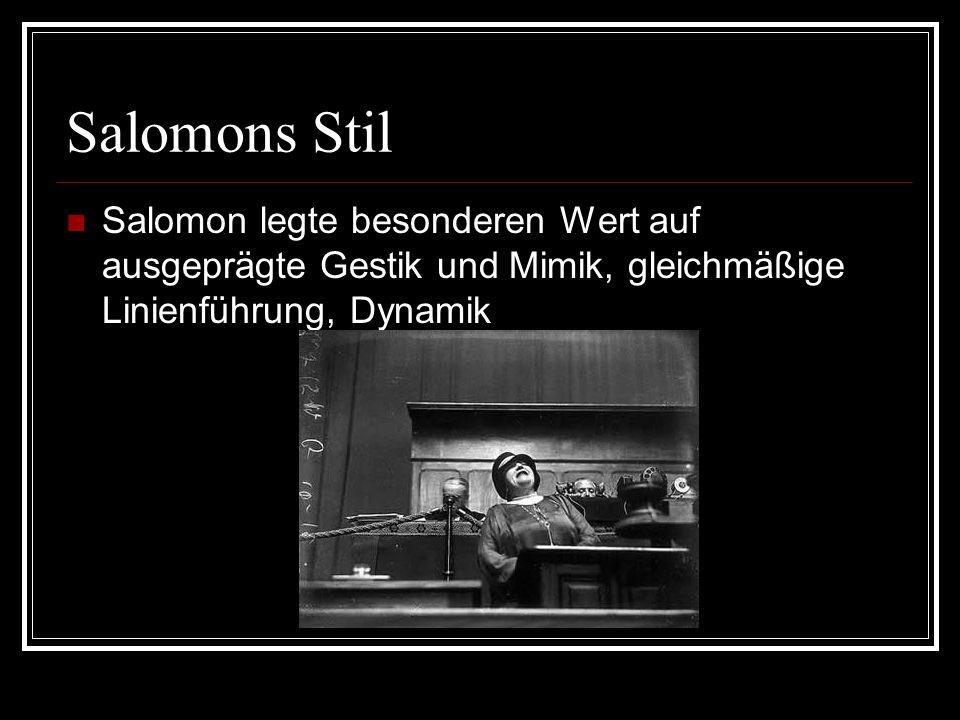 Salomons StilSalomon legte besonderen Wert auf ausgeprägte Gestik und Mimik, gleichmäßige Linienführung, Dynamik.