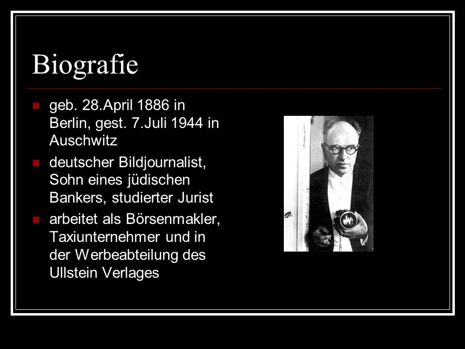 Biografie geb. 28.April 1886 in Berlin, gest. 7.Juli 1944 in Auschwitz