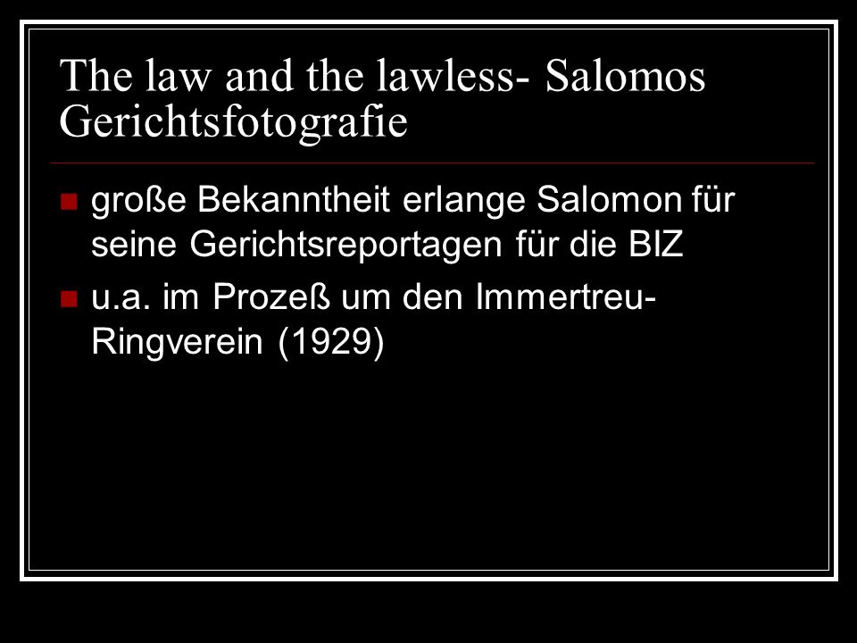 The law and the lawless- Salomos Gerichtsfotografie