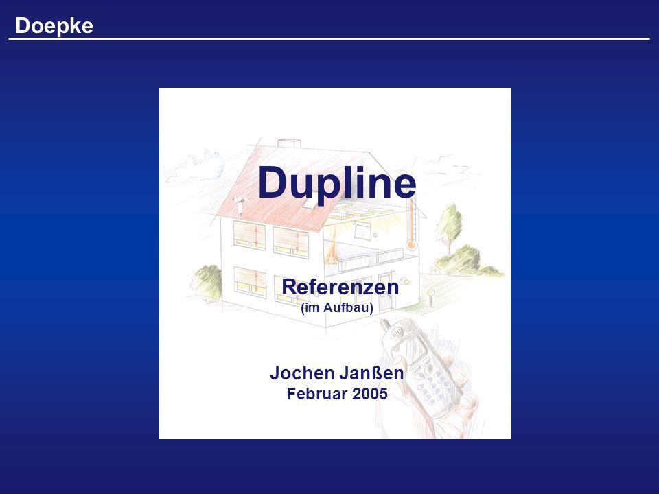 Dupline Referenzen (im Aufbau) Jochen Janßen Februar 2005