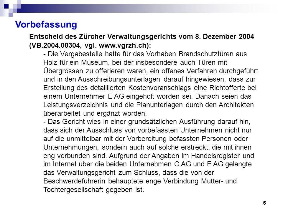 Vorbefassung Entscheid des Zürcher Verwaltungsgerichts vom 8. Dezember 2004 (VB.2004.00304, vgl. www.vgrzh.ch):