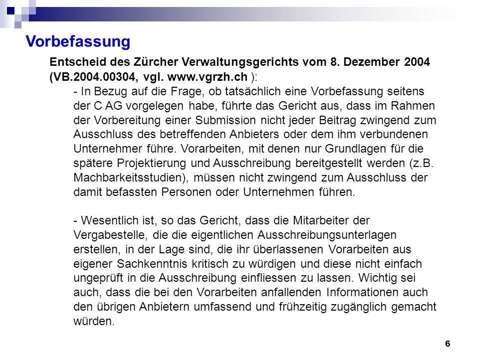 Vorbefassung Entscheid des Zürcher Verwaltungsgerichts vom 8. Dezember 2004 (VB.2004.00304, vgl. www.vgrzh.ch ):