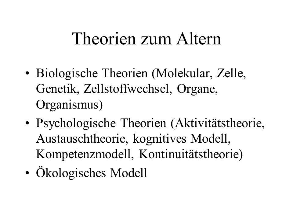 Theorien zum Altern Biologische Theorien (Molekular, Zelle, Genetik, Zellstoffwechsel, Organe, Organismus)