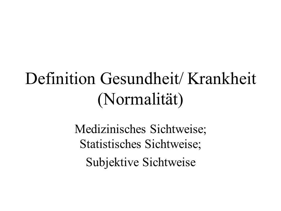 Definition Gesundheit/ Krankheit (Normalität)