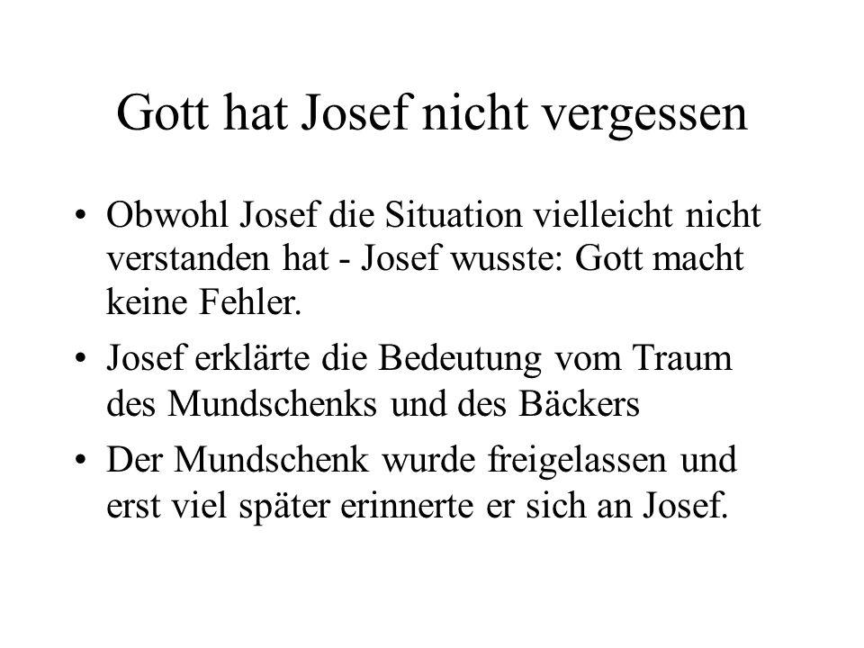 Gott hat Josef nicht vergessen