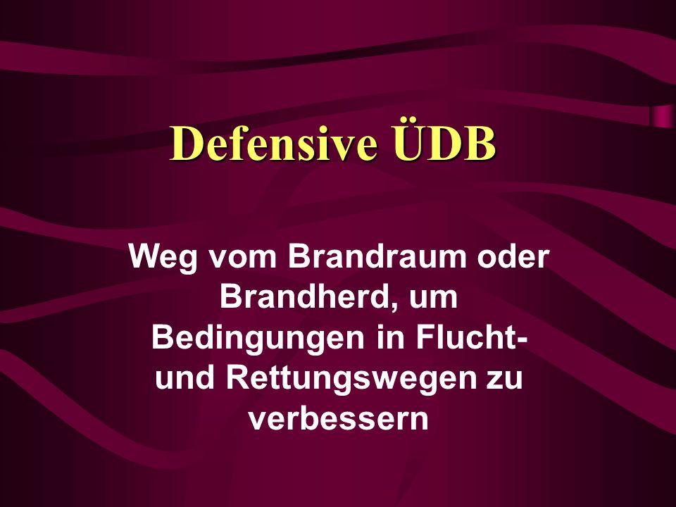Defensive ÜDB Weg vom Brandraum oder Brandherd, um Bedingungen in Flucht- und Rettungswegen zu verbessern.