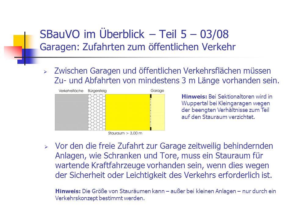 SBauVO im Überblick – Teil 5 – 03/08 Garagen: Zufahrten zum öffentlichen Verkehr