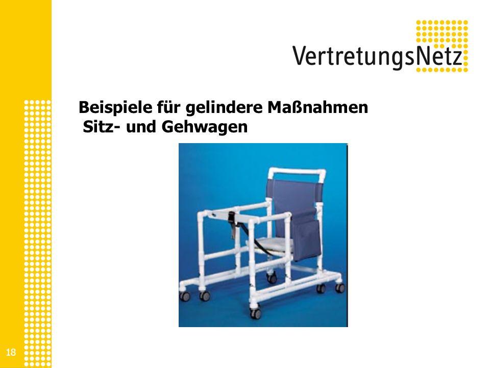 Beispiele für gelindere Maßnahmen Sitz- und Gehwagen