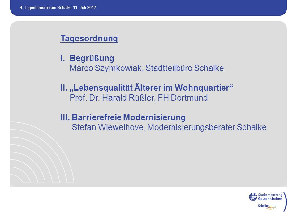 Tagesordnung I. Begrüßung Marco Szymkowiak, Stadtteilbüro Schalke.