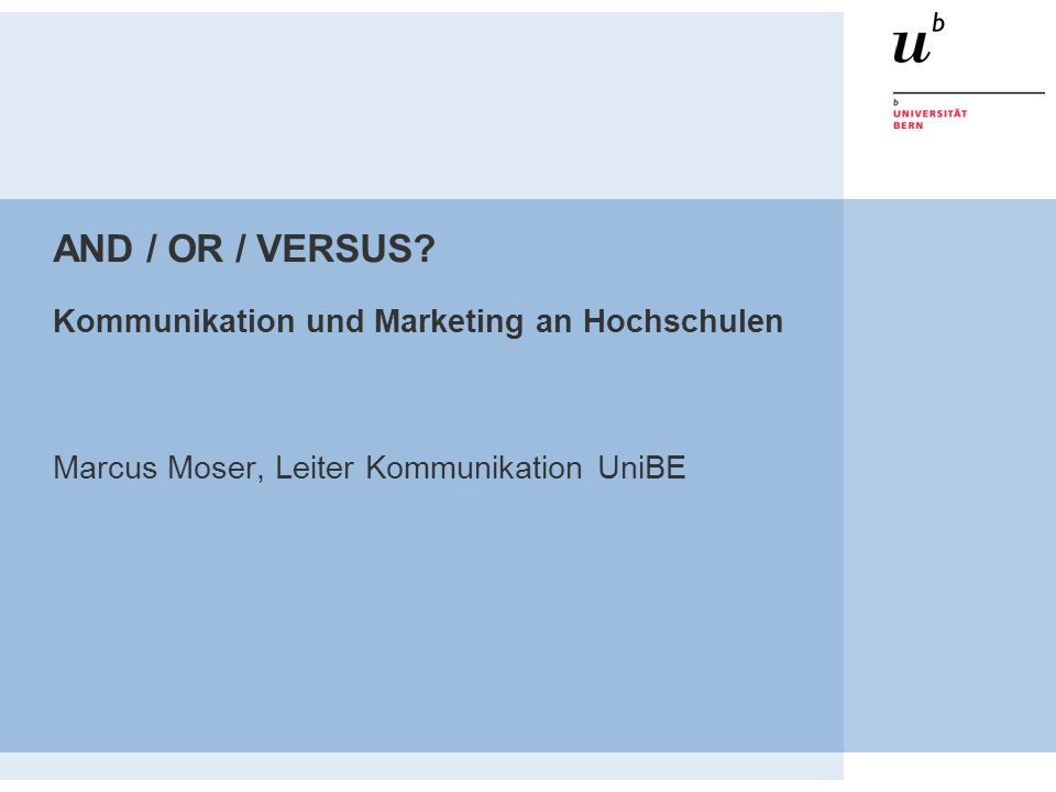 AND / OR / VERSUS Kommunikation und Marketing an Hochschulen