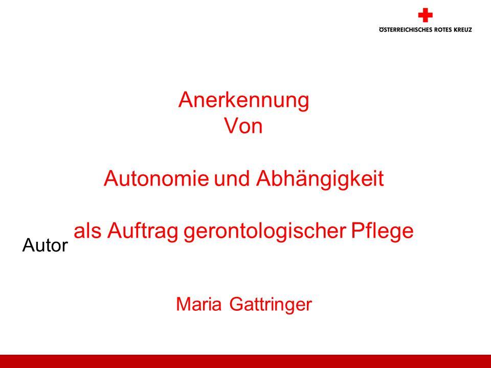 Autonomie und Abhängigkeit als Auftrag gerontologischer Pflege