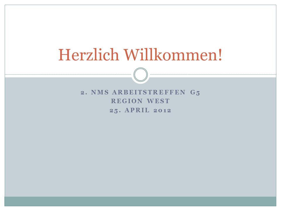 2. NMS Arbeitstreffen G5 Region West 25. April 2012