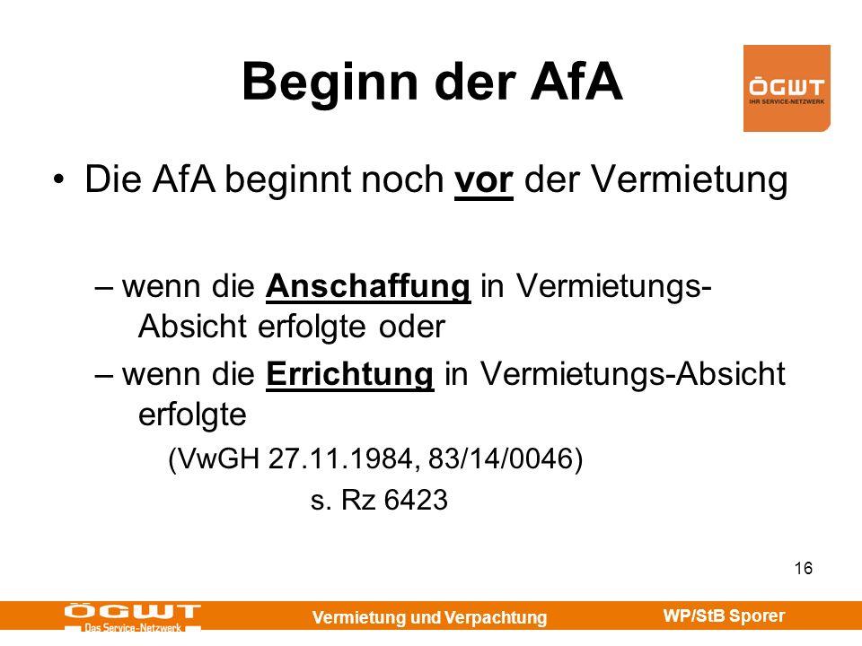 Beginn der AfA Die AfA beginnt noch vor der Vermietung