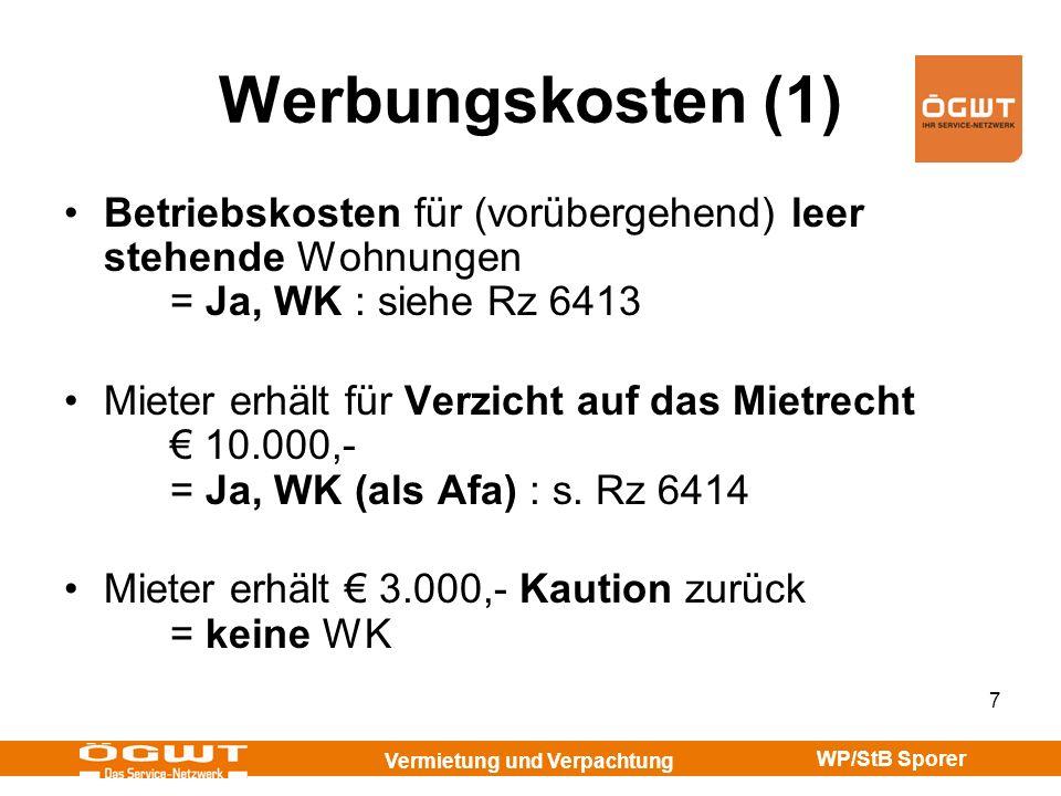 Werbungskosten (1)Betriebskosten für (vorübergehend) leer stehende Wohnungen = Ja, WK : siehe Rz 6413.