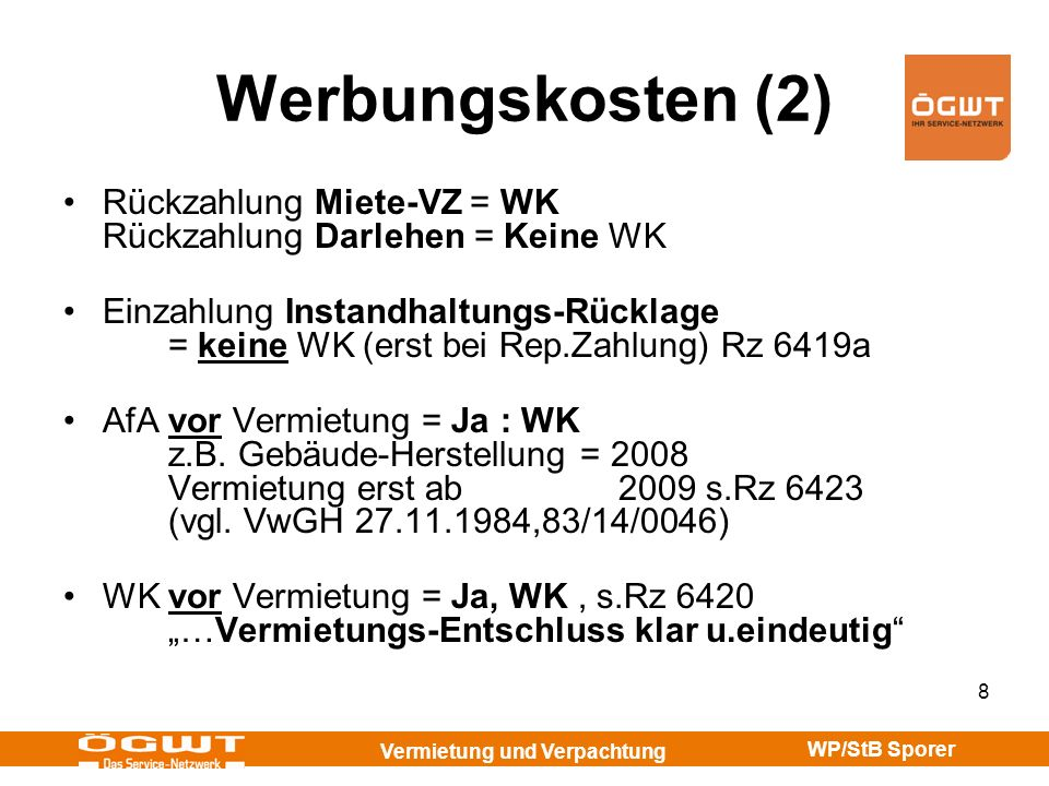 Werbungskosten (2) Rückzahlung Miete-VZ = WK Rückzahlung Darlehen = Keine WK.