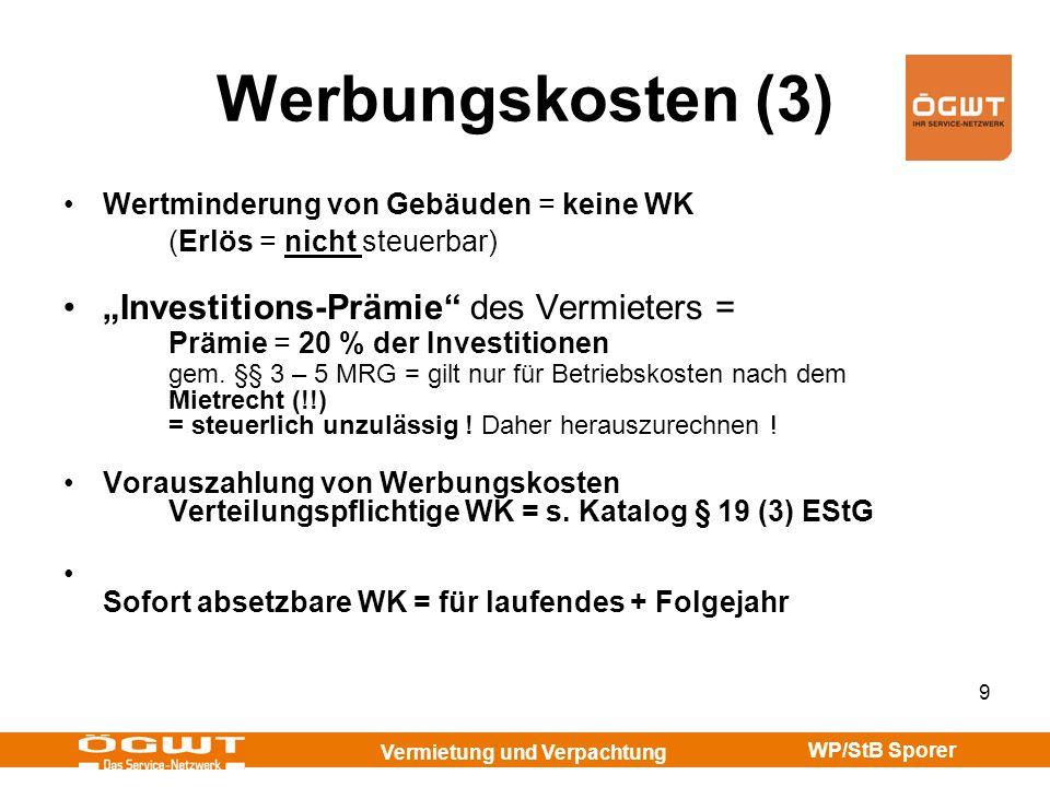 Werbungskosten (3) Wertminderung von Gebäuden = keine WK. (Erlös = nicht steuerbar)