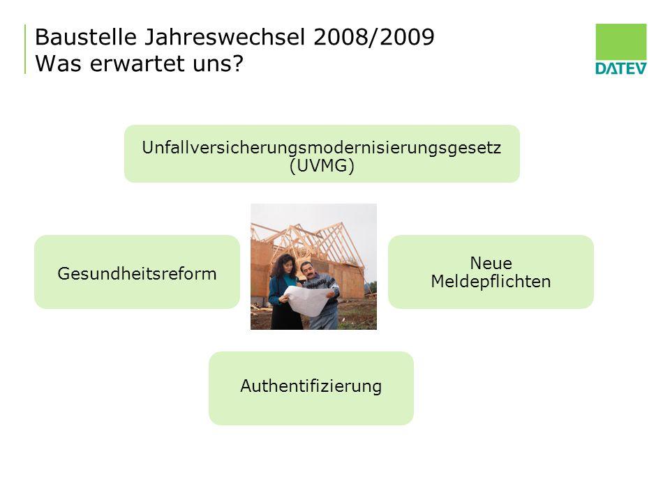 Baustelle Jahreswechsel 2008/2009 Was erwartet uns