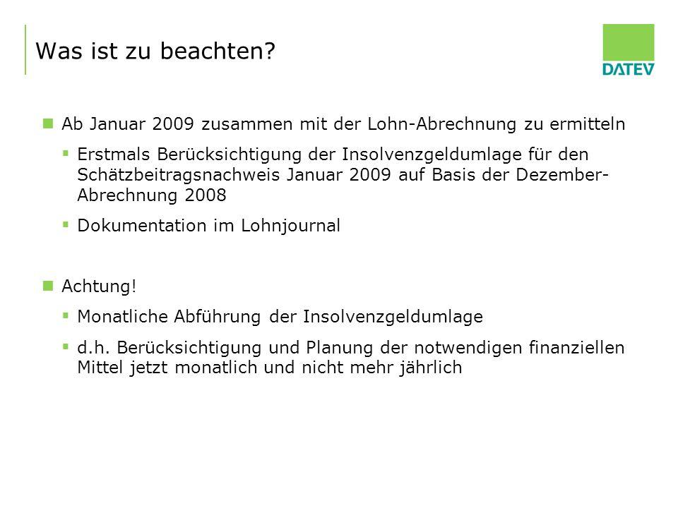 Was ist zu beachten Ab Januar 2009 zusammen mit der Lohn-Abrechnung zu ermitteln.