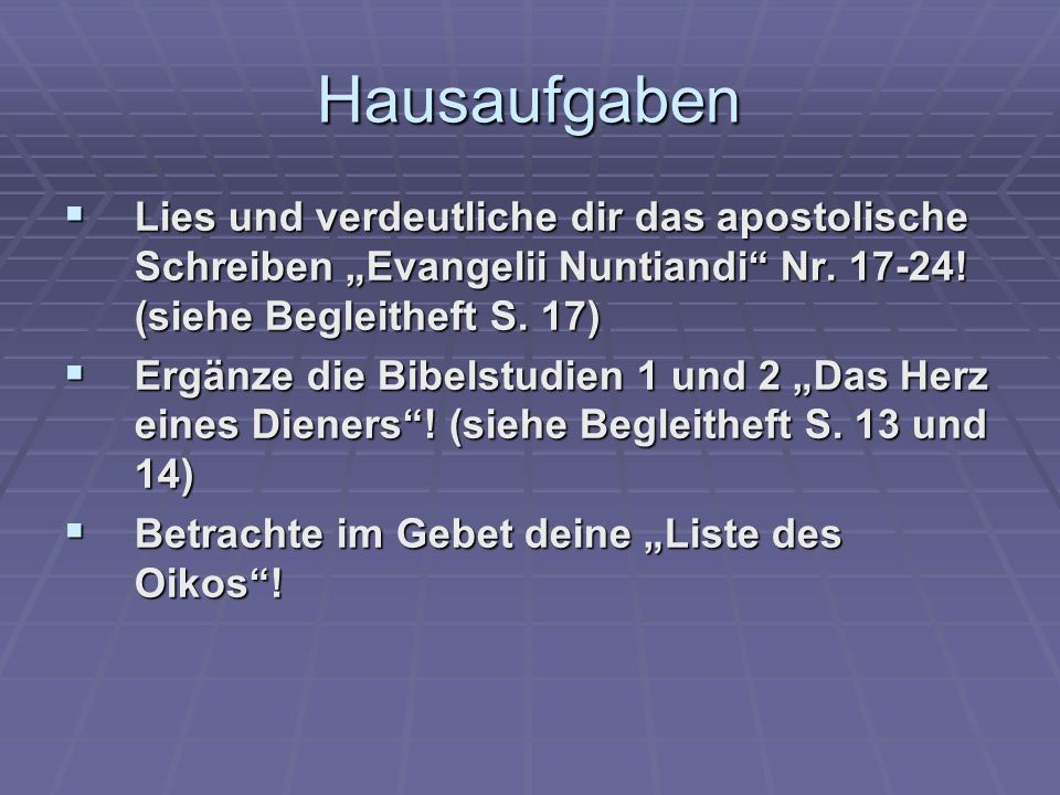 """Hausaufgaben Lies und verdeutliche dir das apostolische Schreiben """"Evangelii Nuntiandi Nr. 17-24! (siehe Begleitheft S. 17)"""