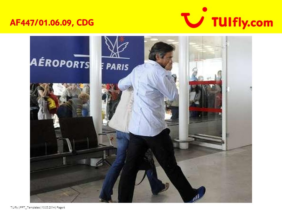 AF447/01.06.09, CDG TUIfly | PPT_Templates | 28.03.2017 | Page 6