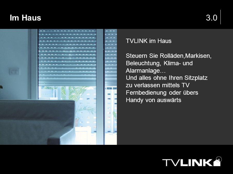 Im Haus 3.0. TVLINK im Haus. Steuern Sie Rolläden,Markisen, Beleuchtung, Klima- und Alarmanlage…