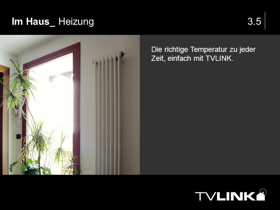 Im Haus_ Heizung 3.5 Die richtige Temperatur zu jeder Zeit, einfach mit TVLINK.