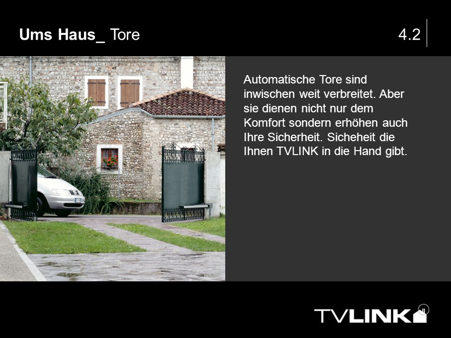Ums Haus_ Tore 4.2.