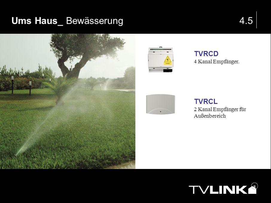 Ums Haus_ Bewässerung 4.5 TVRCD TVRCL 4 Kanal Empfänger.