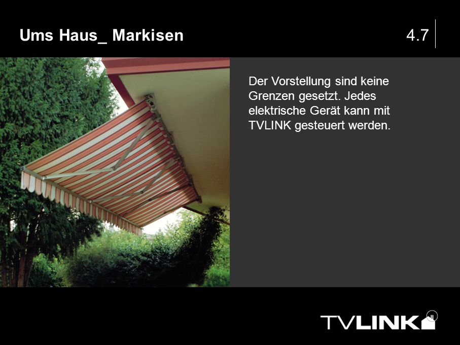 Ums Haus_ Markisen 4.7. Der Vorstellung sind keine Grenzen gesetzt.