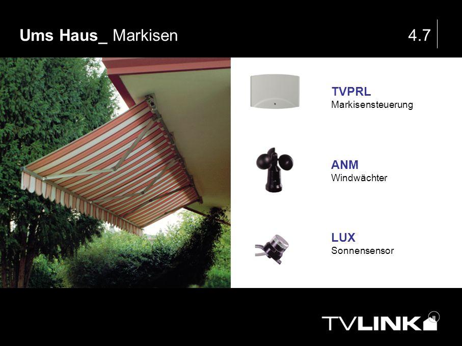 Ums Haus_ Markisen 4.7 TVPRL ANM LUX Markisensteuerung Windwächter