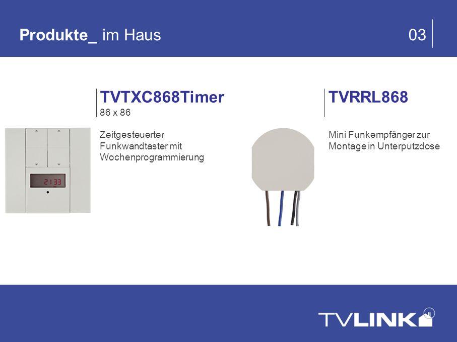 Produkte_ im Haus 03 TVTXC868Timer TVRRL868 86 x 86