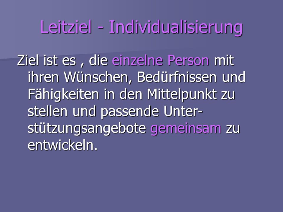 Leitziel - Individualisierung