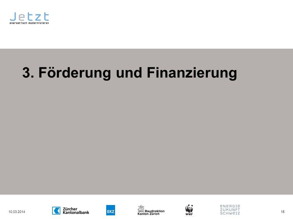 3. Förderung und Finanzierung