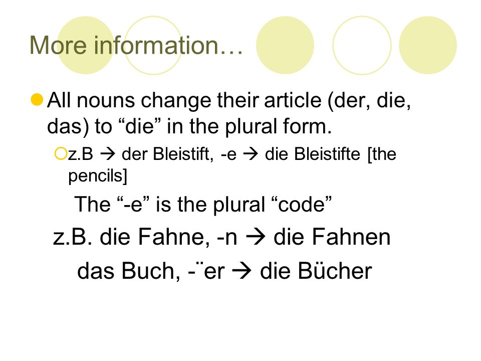 More information… z.B. die Fahne, -n  die Fahnen